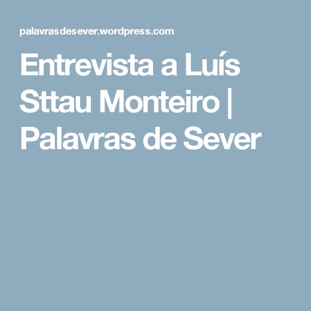 Entrevista a Luís Sttau Monteiro | Palavras de Sever