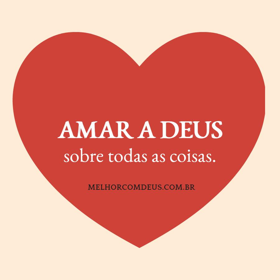 Amar A Deus Sobre Todas As Coisas Frases Pinterest Deusas Fé