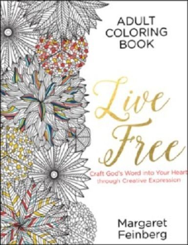 Live Free An Adult Coloring Book By Margaret Feinberg Paperback 067722