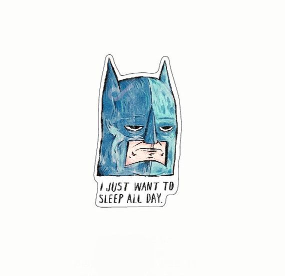 Batman i just want to sleep all day cool fun sticker vinyl decal sticker awesome tumblr band emoji rock grunge laptop hipster sticker