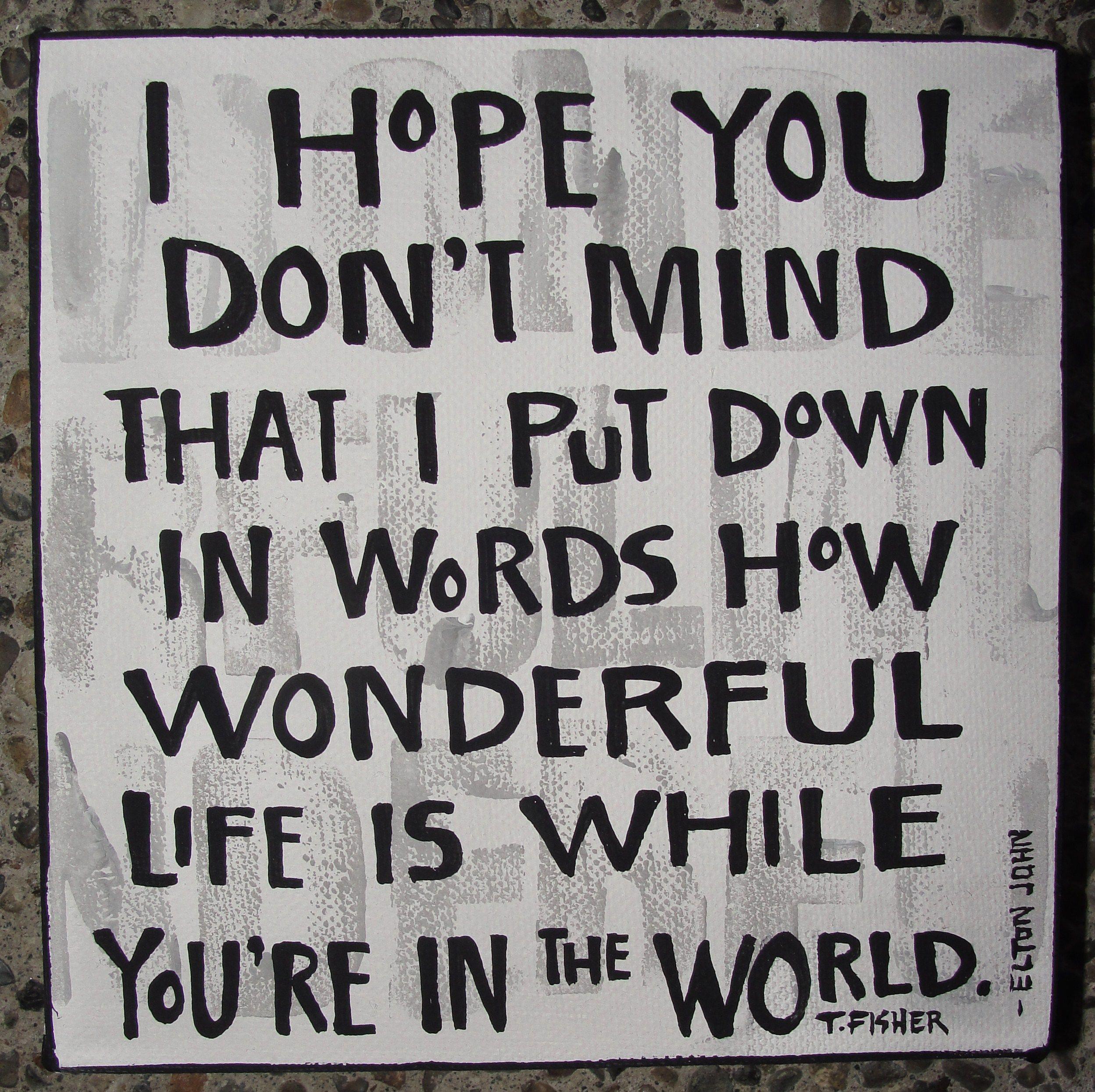 Wonderful Life Quotes: Tracy Fisher Art Http://www.tfisherart.com/