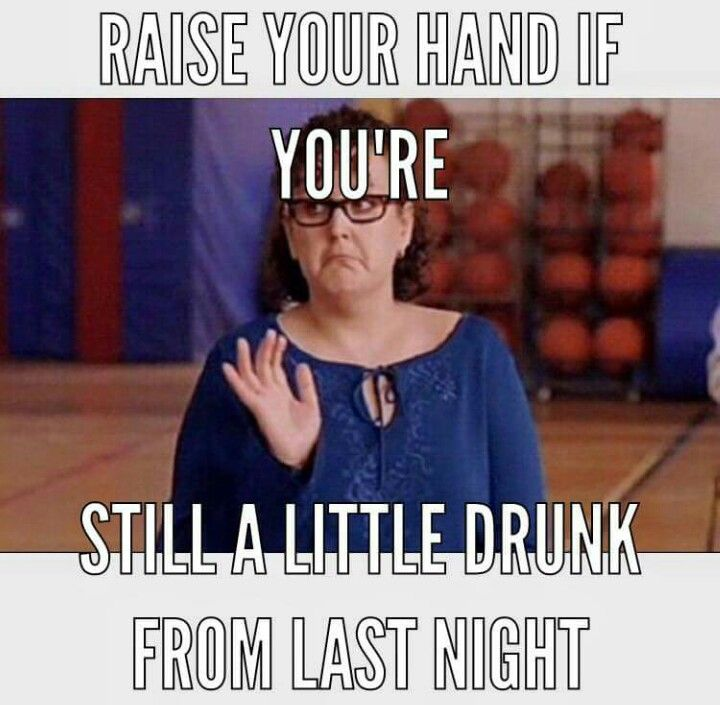 Nah Still Drunk Drunk Memes Funny Drunk Funny Memes Hilarious