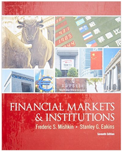 Financial Markets And Institutions 7th Edition Frederic S Mishkin Answers Financial Markets Financial Cheap Books Online