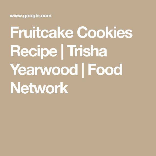 Fruitcake Cookies Recipe Trisha Yearwood Food Network Baking