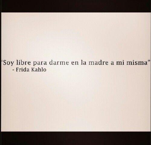 Poema De Diego Rivera A Frida Kahlo Frida Kahlo Funny Quotes Inspirational Quotes Inspirational Words
