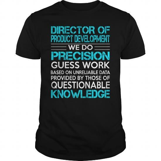 Awesome Tee For Director Of Product Development T Shirts, Hoodies. Check price ==► https://www.sunfrog.com/LifeStyle/Awesome-Tee-For-Director-Of-Product-Development-113611772-Black-Guys.html?41382 $22.99