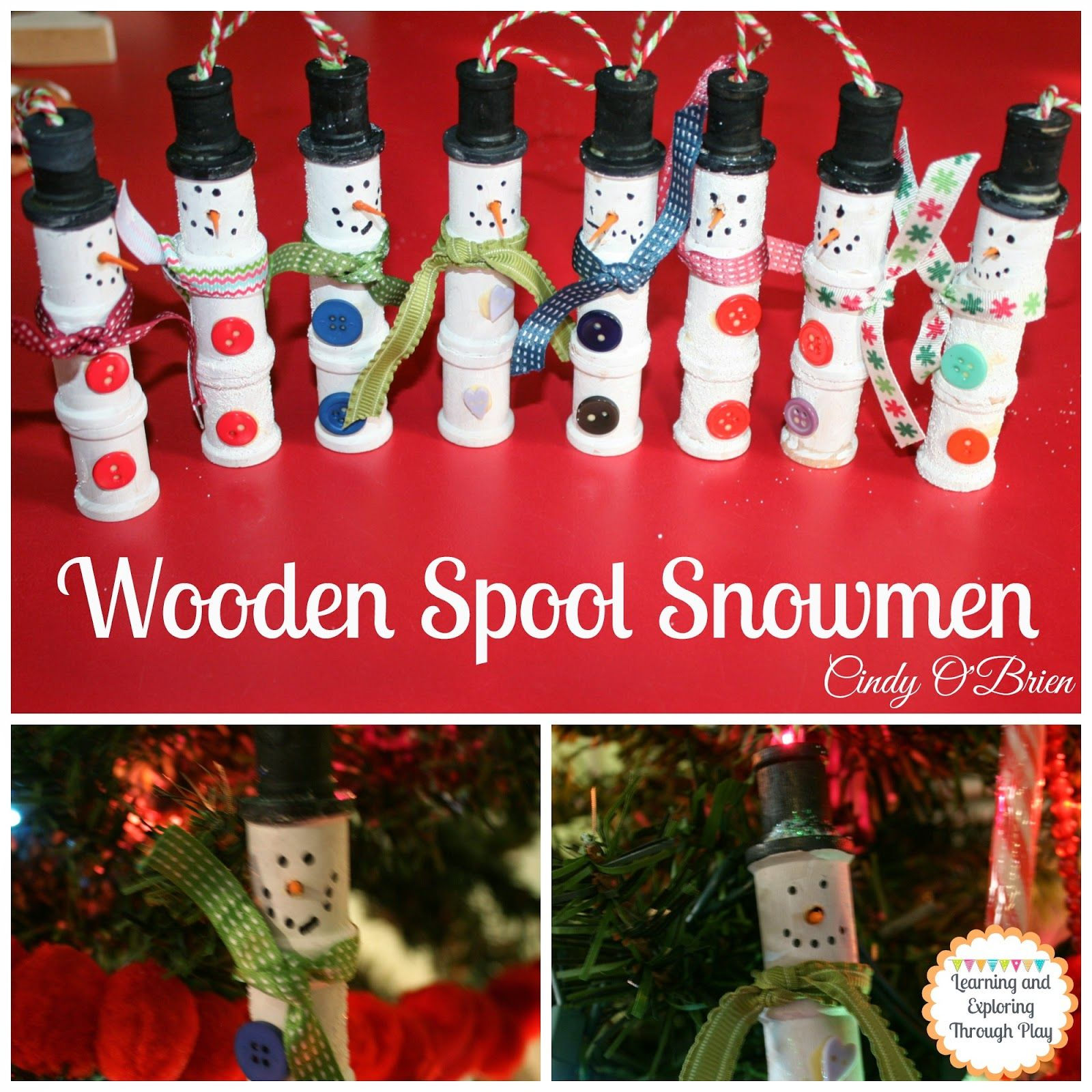 Learning And Exploring Through Play Wooden Spool Snowmen Spool Crafts Wooden Spools Winter Crafts For Kids