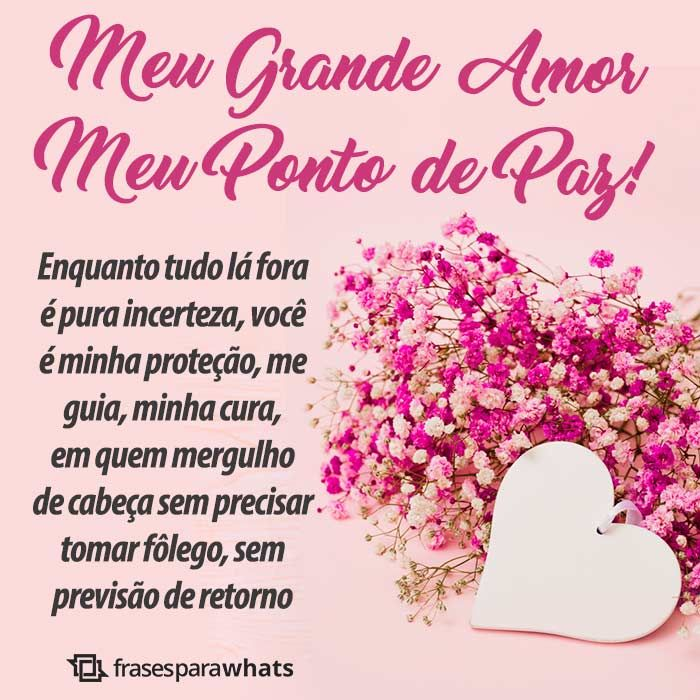 Meu Grande Amor Meu Ponto De Paz Frases De Amor Amor Cartao