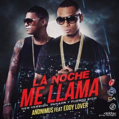 Anonimus Ft. Eddy Lover – La Noche Me Llama (Official Remix)