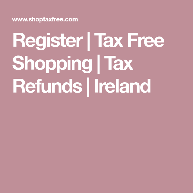 Tax Refund, Tax Free Shopping, Ireland