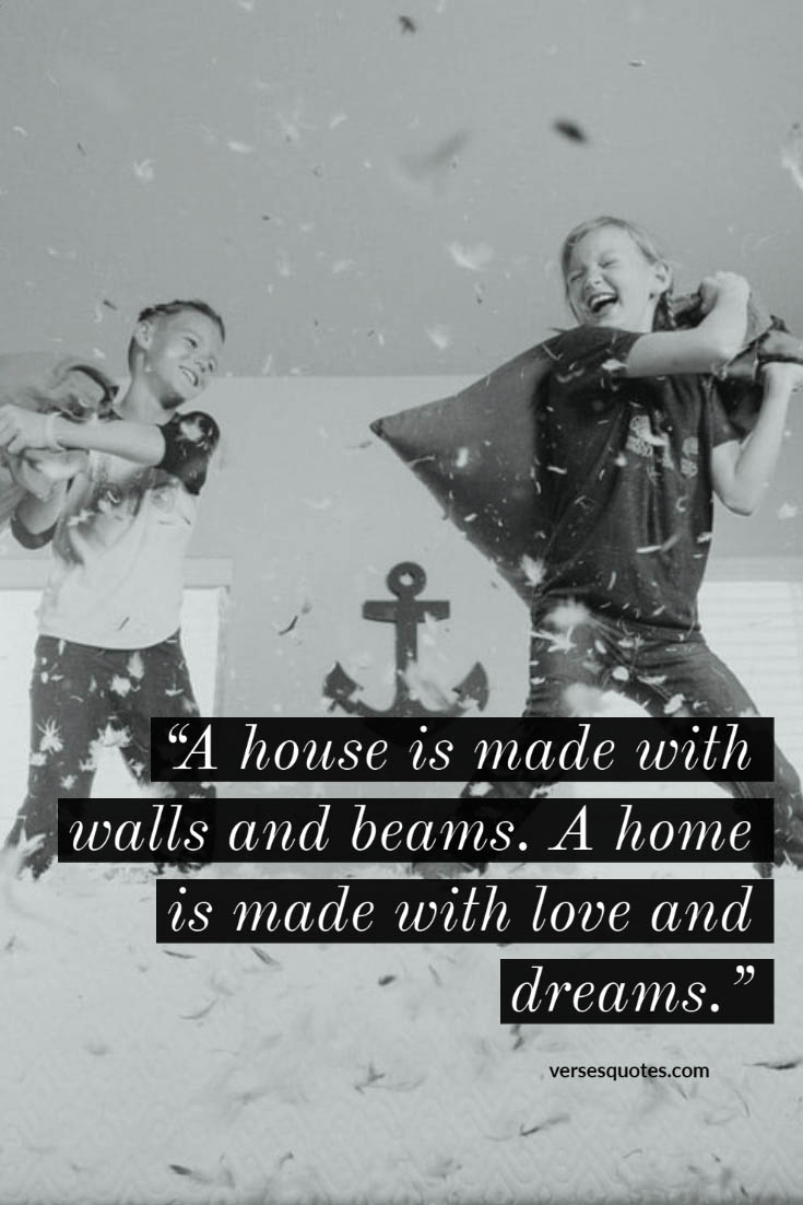 A House Is Made With Walls And Beams A Home Is Made With Love And Dreams Quotes Verses Sayings Proverbs Quotatio In 2020 Verses Quotes Inspirational Quotes