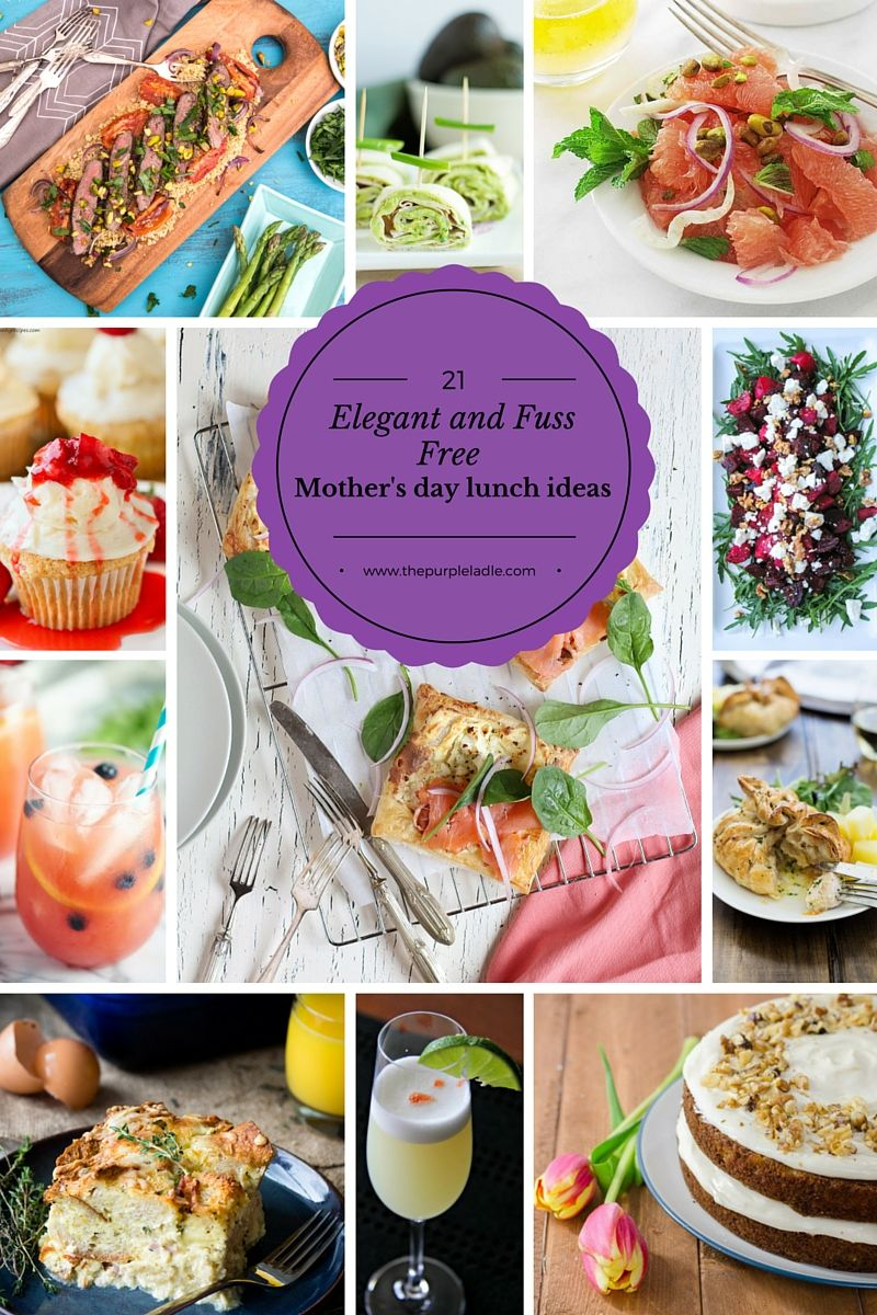 21 Elegant Fuss Free Mothers Day Lunch Ideas Multiple Recipe Pins