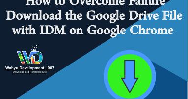 Cara Mengatasi Gagal Download File Google Drive Dengan Idm Di Google Chrome Google Drive Gagal Google
