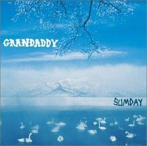 Grandaddy Sumday Favorite Music Pinterest Musica