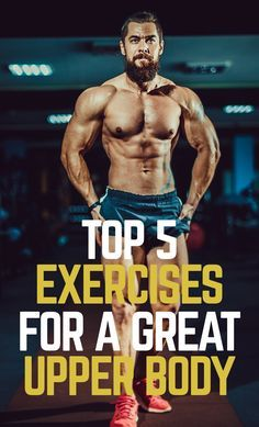 Find out what are the 5 best upper body that will help you sculpt the physique of your dreams! #fitn...