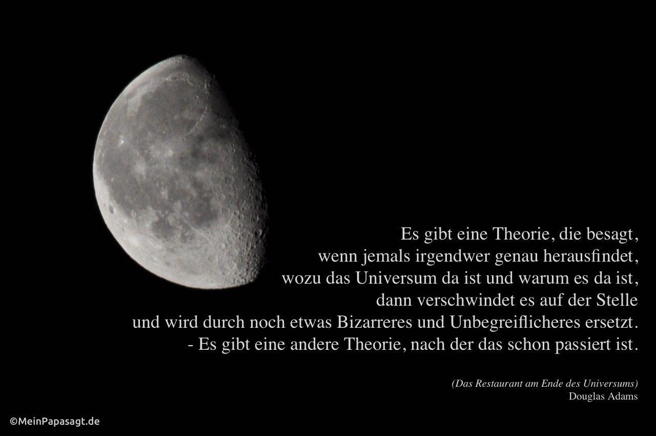 Es Gibt Eine Theorie Zitate Universum Zitate Weisheiten