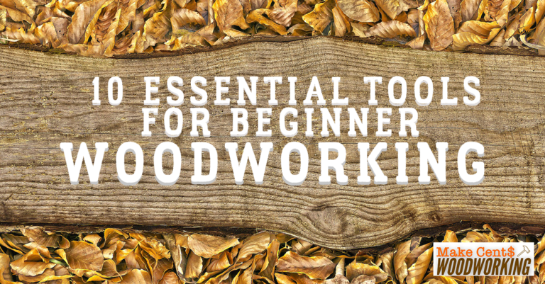 10 Essential Tools for Beginner Woodworking Wood working for beginners, Woodworking
