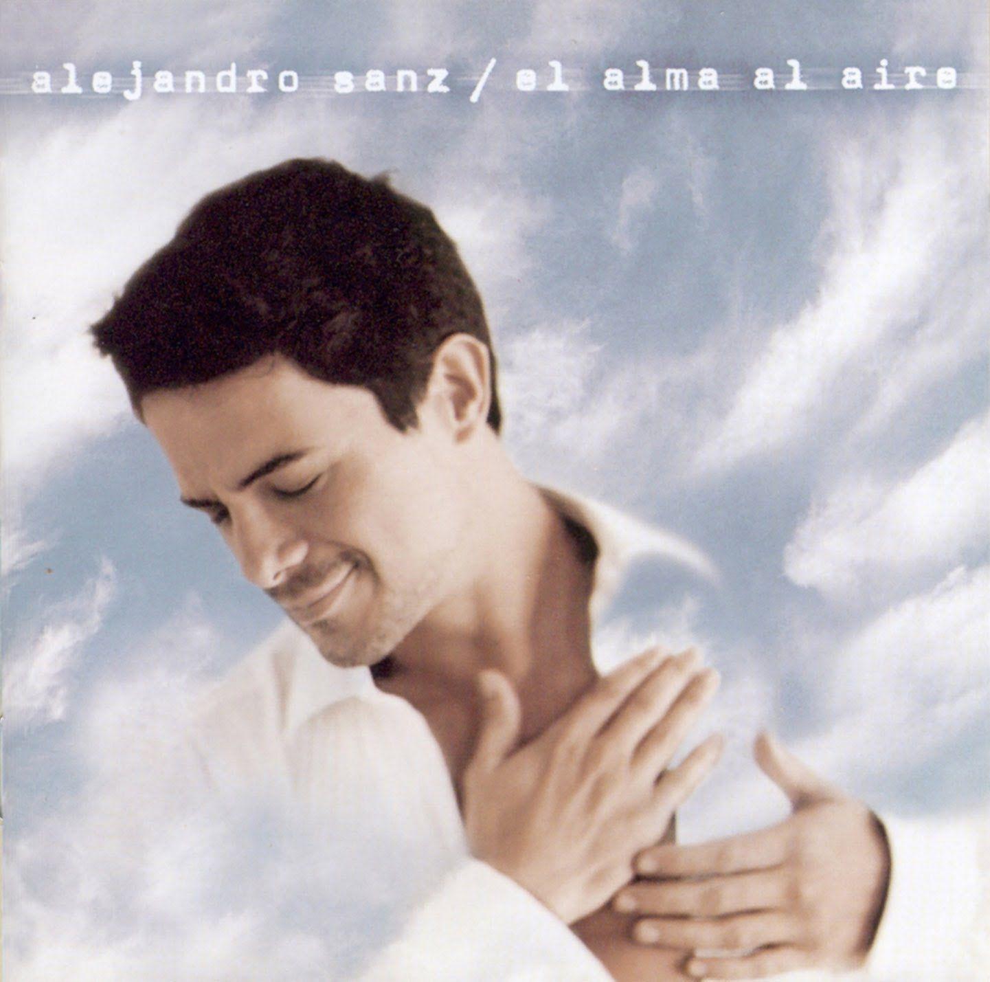 El Alma Al Aire Alejandro Sanz Disco Completo Con Imagenes