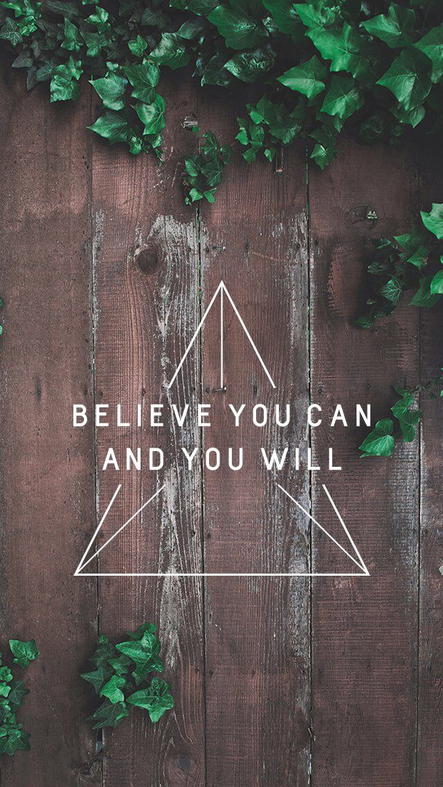 Believe You Can And You Will Wallpaper Backgrounds Thought Wallpaper Inspirational Wallpapers Wallpaper Quotes