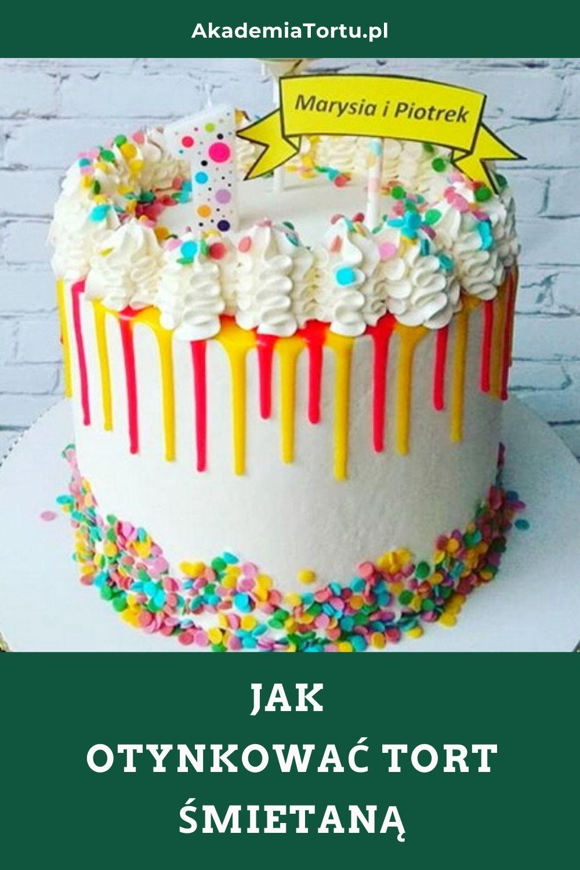 Jak Otynkowac Tort Smietana Akademiatortu Pl Family Desserts Cupcake Cakes Birthday Cakes For Men