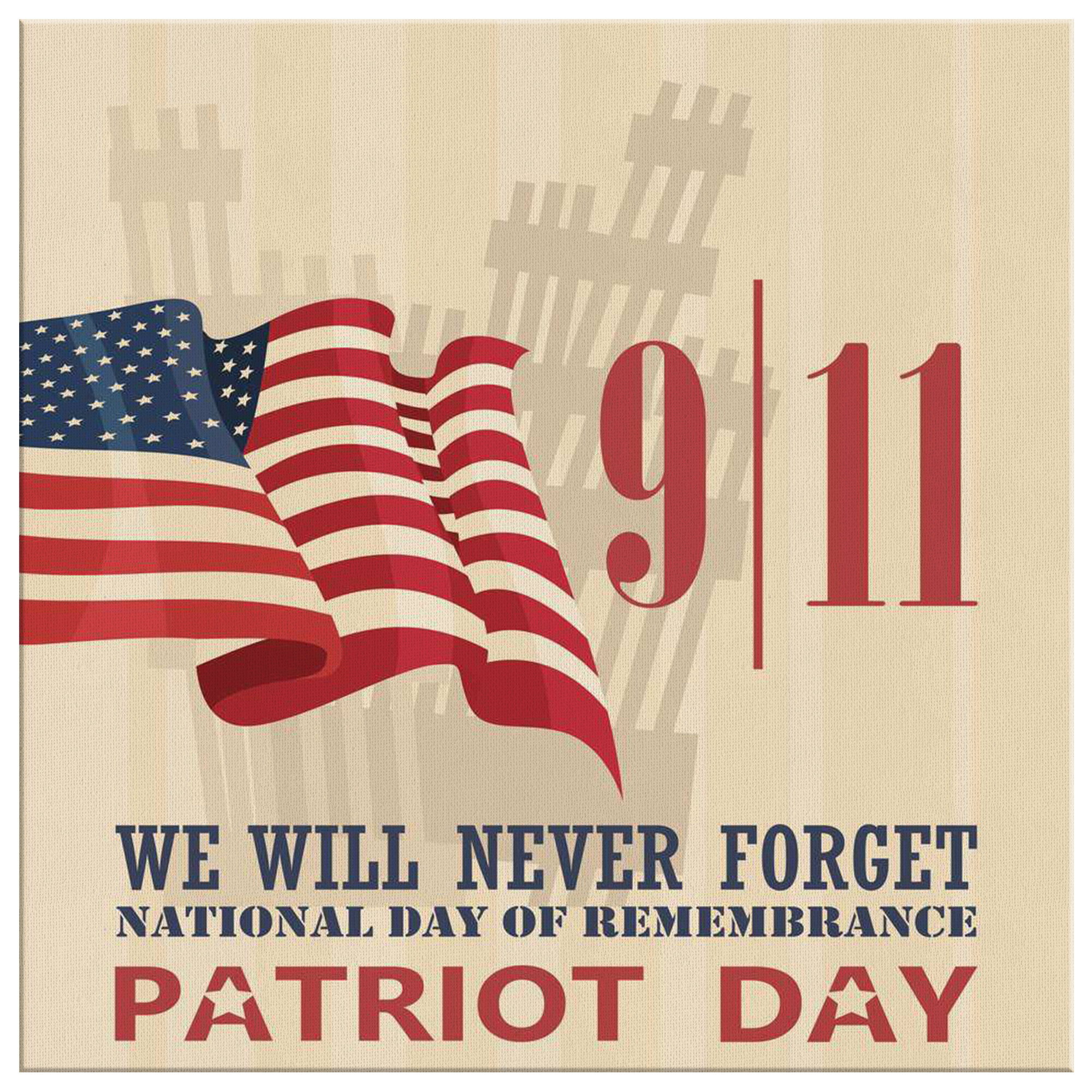 9 11 We Will Never Forget Canvas Art We Will Never Forget Patriots Day Remembrance