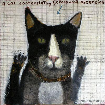 "Melinda K. Hall, Artist  -  2013:  ""HEAD TRIP"" cat contemplating screen door ascension"