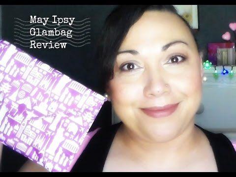 Review of my Ipsy May glam bag.