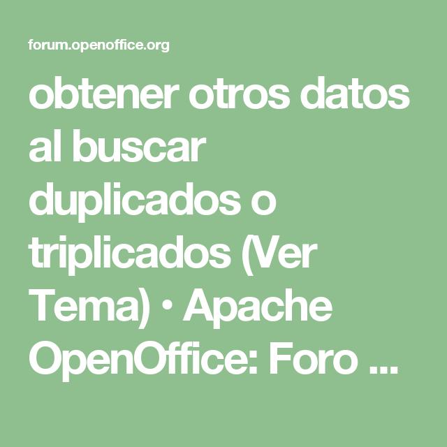 obtener otros datos al buscar duplicados o triplicados (Ver Tema)  • Apache OpenOffice: Foro oficial de la comunidad