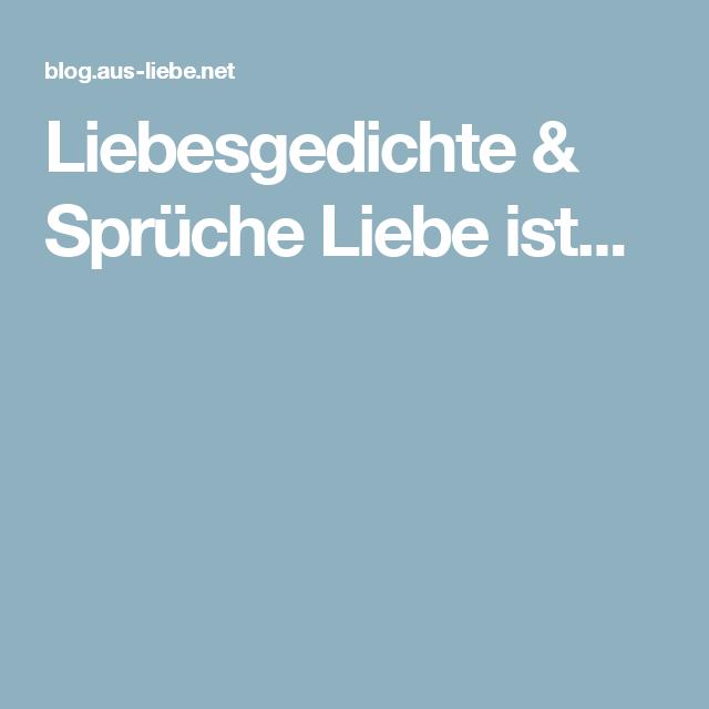 Liebesgedichte U0026 Sprüche Liebe Ist.