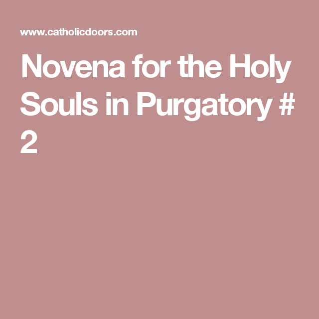 Novena for the Holy Souls in Purgatory # 2 | Novena ...