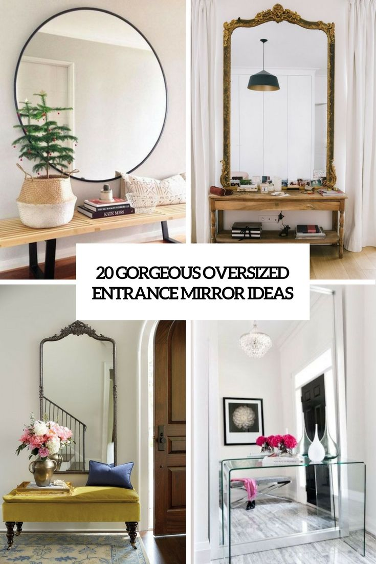 20 Gorgreous Overised Entrance Mirror Ideas Cover Shelterness