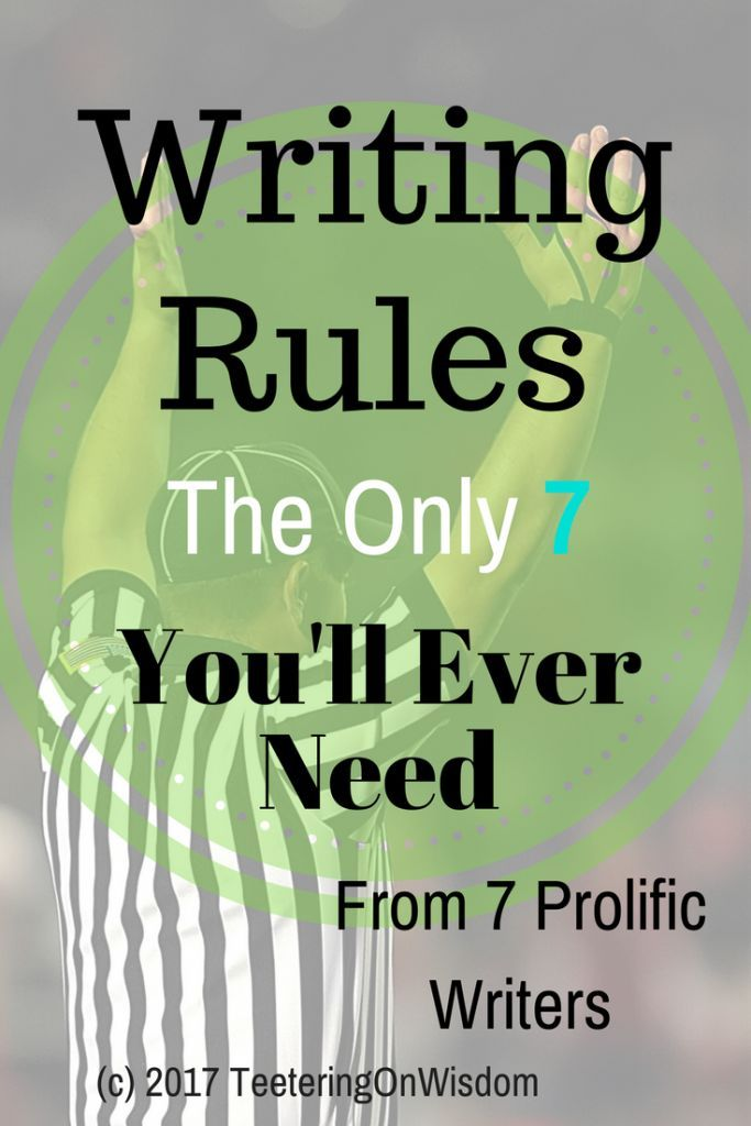 The Only 7 Writing Rules You'll Ever Need • Teeter