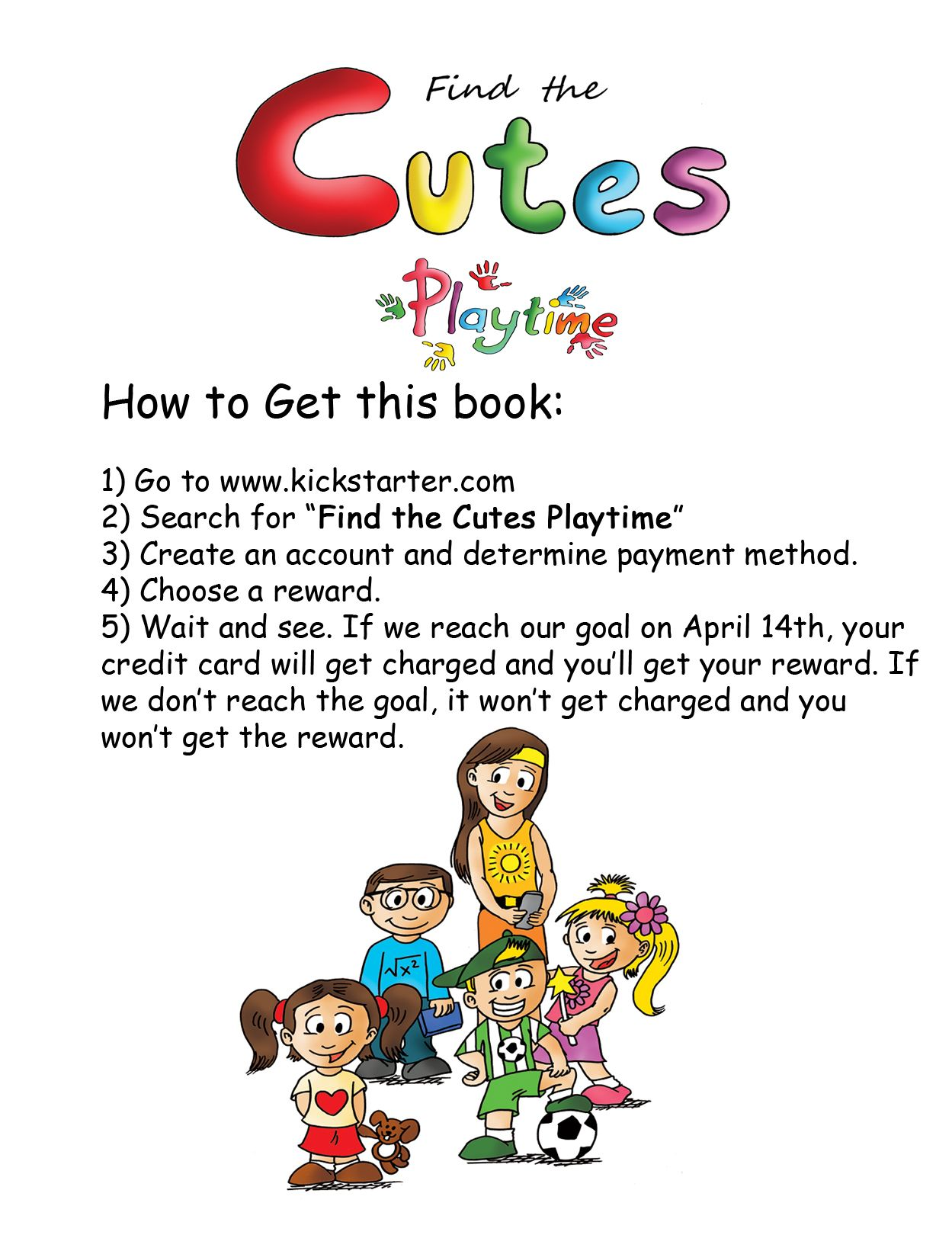 """Carissa, """"Hey y'all! The kickstarter project can be seen now! Back us and get a great reward! The book is awesome!""""  https://www.kickstarter.com/projects/92560380/find-the-cutes-playtime"""