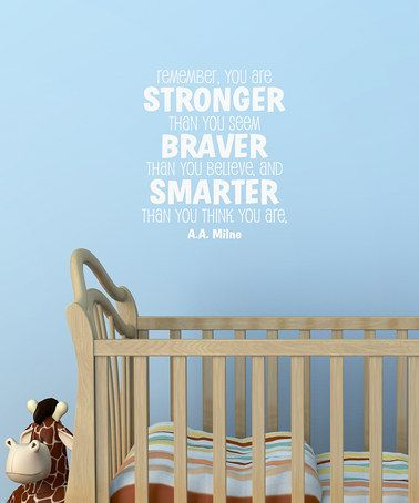 $24.99 (orig 46) Such a great saying for a kid's room. Take a look at this White 'Stronger Braver Smarter' Wall Quote by Wallquotes.com by Belvedere Designs on #zulily today!