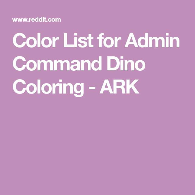Color List for Admin Command Dino Coloring - ARK | Ark survival