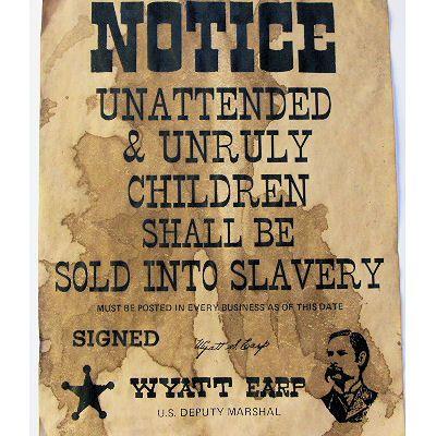 Notice! Unruly Children by Wyatt Earp | The good old days, Wyatt ...