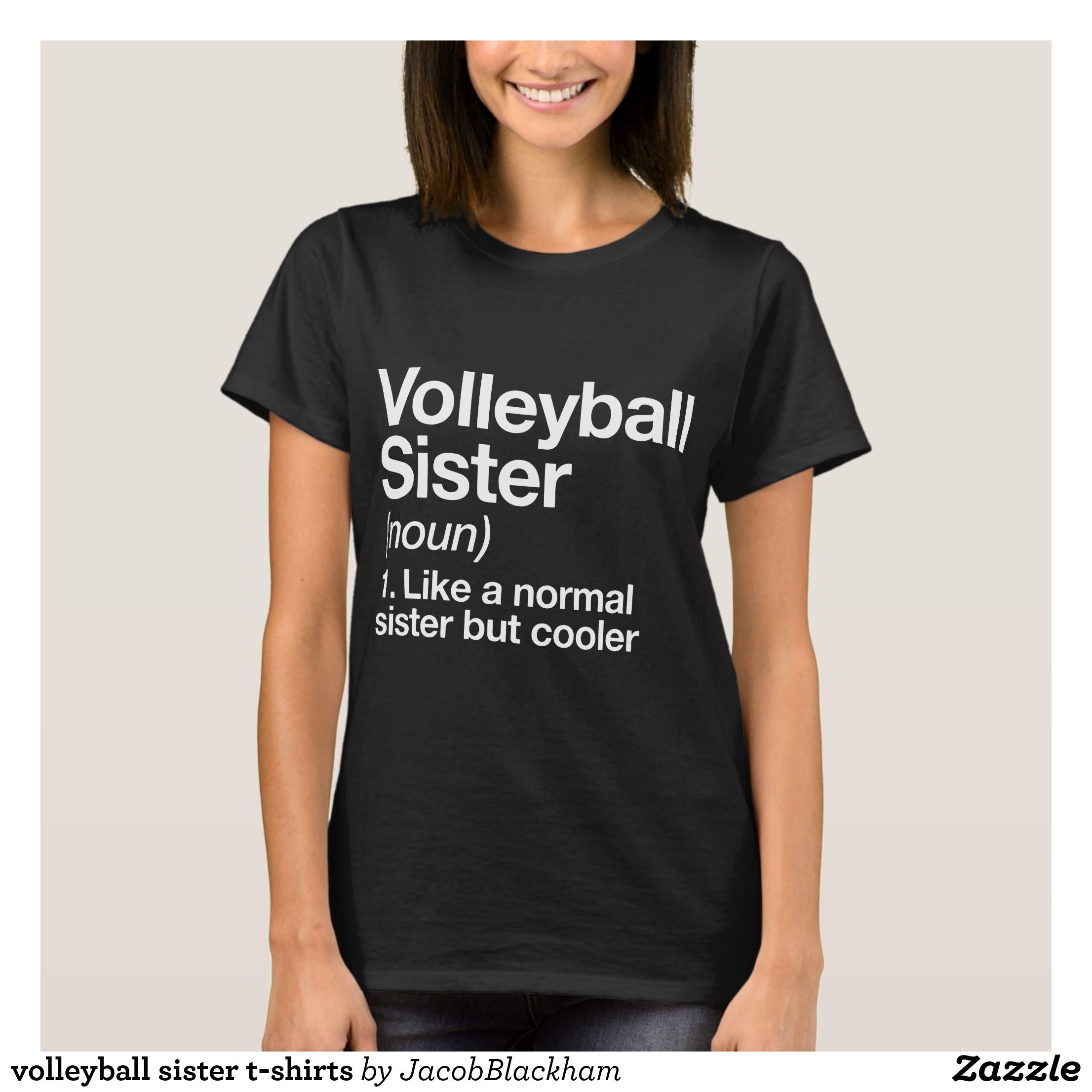 Volleyball Sister T Shirts Fashionable Women S Shirts By Creative Talented Graphic Designers Shirts Tshir Tshirt Designs T Shirts For Women Shirt Designs