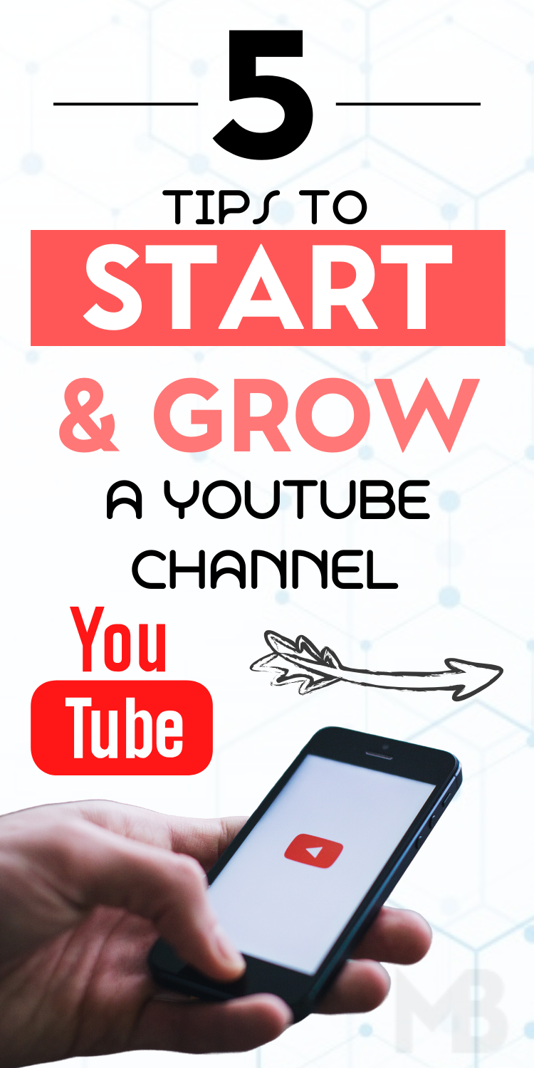 5 Tips To Start and Grow A Successful YouTube Channel in