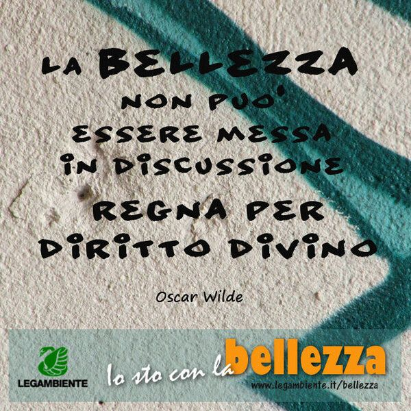 La bellezza secondo Oscar Wilde. E secondo te? [La nostra campagna --> http://www.legambiente.it/bellezza  ]