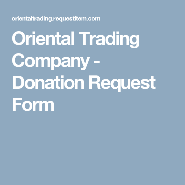 Oriental Trading Company  Donation Request Form  Donations