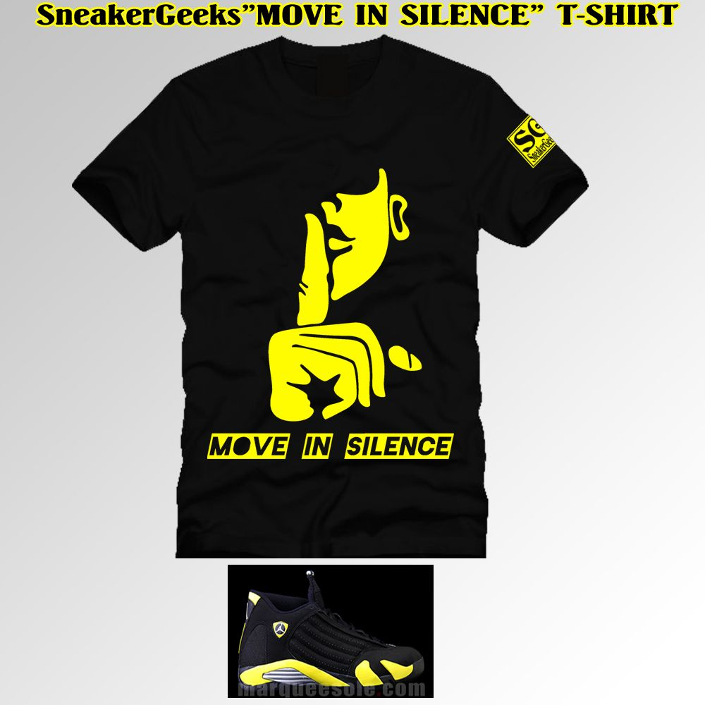 999c3807fc0c MOVE IN SILENCE T-Shirt to match Jordan 14 Thunder Sneakers