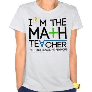 Discover ideas about Math Teacher Shirts