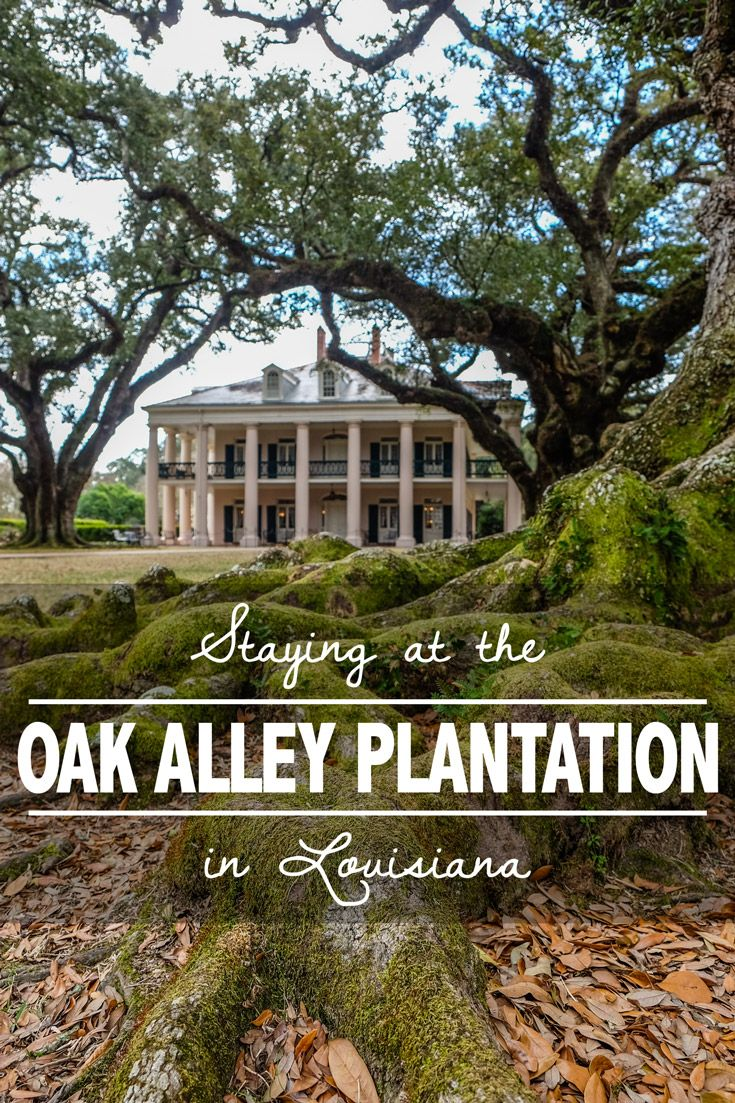 Staying at the Oak Alley Plantation in Louisiana