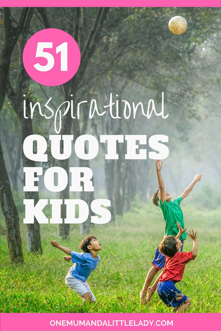 51 Inspirational Quotes For Kids To Skyrocket Self Esteem - One Mum & A Little Lady