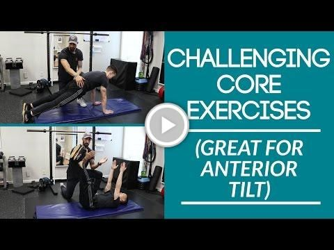 Challenging core exercises (great for anterior tilt)