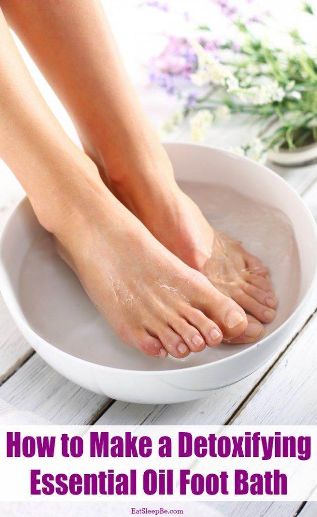 How To Make A Diy Detoxifying Essential Oil Foot Bath Get