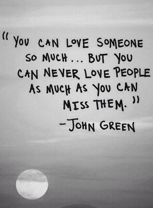 You Can Never Love Someone As Much As You Can Miss Them Quotables