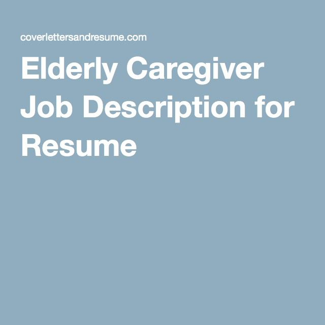 Elderly Caregiver Job Description for Resume ☆ working girl