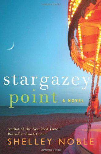 Stargazey Point A Novel Shelley Noble 0062258346 9780062258342