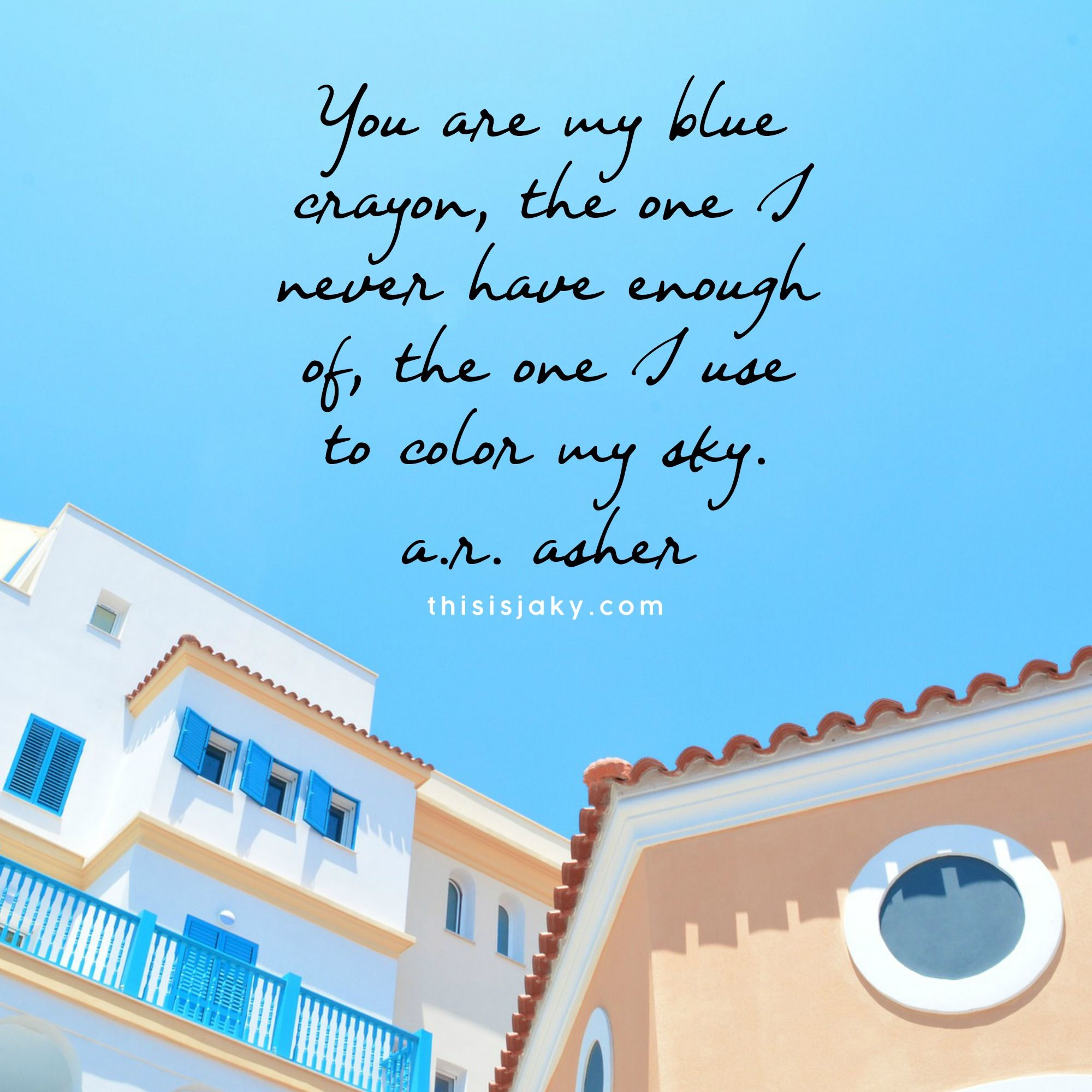 You Are My Blue Crayon Blue Sky Quotes Blue Quotes Instagram Captions
